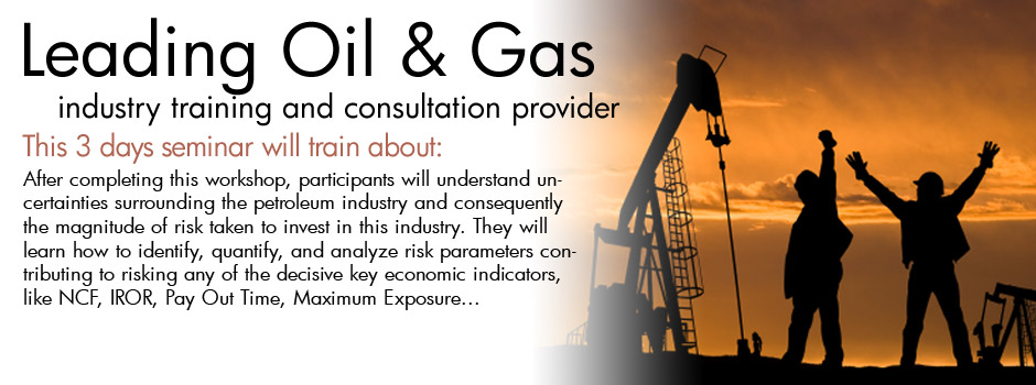 3 Days Uncertainty Risk and Decision Analysis in the Petroleum Industry Seminar